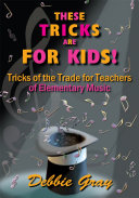 These Tricks Are For Kids : and practical approach to classroom management. though tricks...