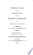 General Rules for the Pronunciation of the English Language, etc