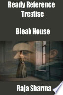 Ready Reference Treatise: Bleak House