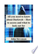 All you need to know about Darkweb     How to access and what to look out for