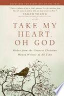Take My Heart  Oh God