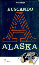 Buscando A Alaska   Looking for Alaska