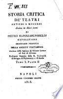 Storia critica de' teatri antichi e moderni divisa in dieci tomi di Pietro Napoli-Signorelli napoletano ... Tomo 1. [- 10 parte 1.-2.]