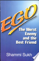 Ego  The Worst Enemy And The Best Friend