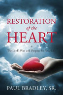 Restoration of the Heart Is the Lord s Plan and Purpose for Your Life