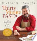 Giuliano Hazan s Thirty Minute Pasta