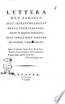 Lettera d'un tedesco sull'infranciosamento dello stile italiano, seguita da alquante osservazioni sull'indole dell'ingegno dei francesi e degl'italiani
