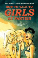 How To Talk To Girls At Parties : bestselling writer neil gaiman is a graphic...