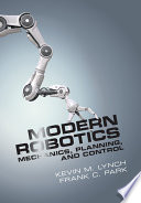 Modern Robotics Mechanics, Planning, and Control