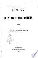 Codex urbis Romae topographicus edidit Carolus Ludovicus Urlichs