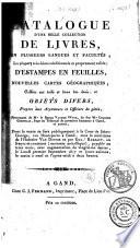 Catalogue d'une belle collection de livres en plusieurs langues et facultés ... d'estampes ... nouvelles cartes géographiques ... provenant de ... Baron Vander Wyck, de feu Mr. Charles Goethals ... et autres