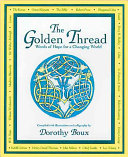 The Golden Thread : draws on the teachings of many...