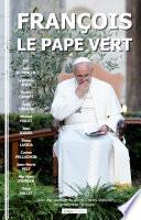 Fran  ois  le pape vert