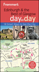 Frommer s Edinburgh and the Best of Glasgow Day By Day