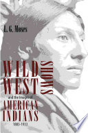 Wild West Shows and the Images of American Indians  1883 1933