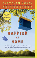 Happier At Home : bestseller the happiness project, gretchen...