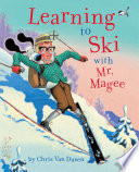 Learning to Ski with Mr  Magee
