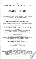 A Complete Collection Of State Trials And Proceedings For High Treason And Other Crimes And Misdemeanors From The Earliest Period To The Year 1783 : ...