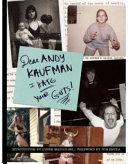 Dear Andy Kaufman  I Hate Your Guts
