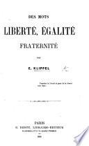 Des mots Liberté, Égalité, Fraternité