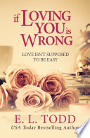 If Loving You Is Wrong (Forever and Ever #2)
