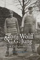 Toni Wolff and C  G  Jung