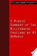 3 Minute Summary Of The Millionaire Fastlane By Mj Demarco book