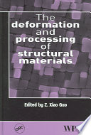 The Deformation And Processing Of Structural Materials