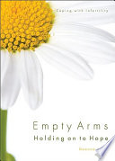 Empty Arms Holding on to Hope