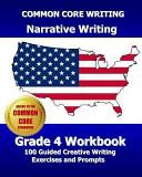 Common Core Writing Narrative Writing Grade 4 Workbook