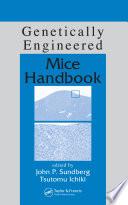 Genetically Engineered Mice Handbook