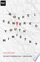 Gospel Centered Youth Ministry