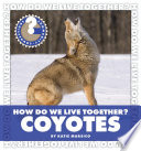How Do We Live Together? Coyotes To The Bustling World Around Them And