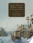Ghost Towns   Mining Camps of Vancouver Island