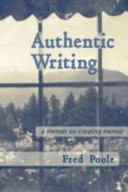 Authentic Writing A Memoir On Creating Memoir