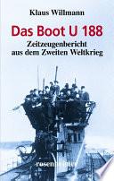 Das Boot U 188   Zeitzeugenbericht aus dem Zweiten Weltkrieg