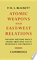 Atomic Weapons and East West Relations