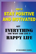 How to Stay Positive and Motivated
