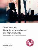 Teach Yourself Linux Virtualization and High Availability