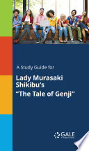 "A Study Guide for Lady Murasaki Shikibu's ""The Tale of Genji"""