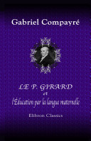 Le P. Girard et l' ducation par la langue maternelle