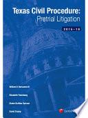 Texas Civil Procedure  Pre Trial Litigation  2015 2016