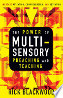 The Power Of Multisensory Preaching And Teaching : of the senses—hearing. in the power of multisensory...