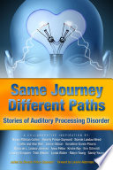 Same Journey Different Paths Stories Of Auditory Processing Disorder