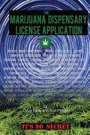 The Medical Marijuana Dispensary License Application
