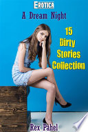 Erotica  A Dream Night  15 Dirty Stories Collection