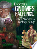 Discover Gnomes  Halflings  and Other Wondrous Fantasy Beings