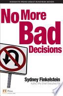 No More Bad Decisions