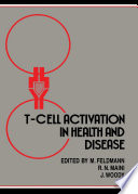 T Cell Activation In Health And Disease book