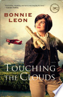 Touching the Clouds  Alaskan Skies Book  1